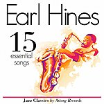 Earl Hines Earl Hines Essential 15 (Relaxing Ambient Music)