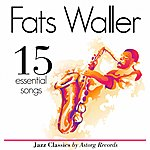 Fats Waller Fats Waller Essential 15 (Ambient Jazz Music For Relaxation)