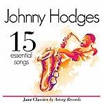 Johnny Hodges Johnny Hodges Essential 15 (Ambient Jazz Music For Relaxation)