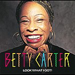 Betty Carter Look What I Got