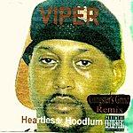 Viper Heartless Hoodlum (Gangster's Grind Remix)