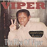 Viper The Rise Of Viper (Gangster's Grind Remix)