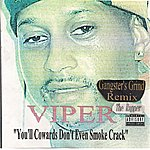 Viper You'll Cowards Don't Even Smoke Crack (Gangster's Grind Remix)
