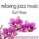 Earl Hines Earl Hines Relaxing Jazz Music (Ambient Jazz Music For Relaxation)