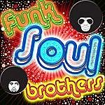 Soul Deep Funk Soul Brothers