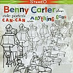 Benny Carter Benny Carter Plays Cole Porter's Can-Can And Anything Goes (& Aspects)