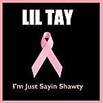 Lil Tay I'm Just Sayin Shawty
