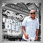 Chino Fresh To Def