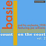 Joe Williams Count Basie And His Orchestra: Count On The Coast Vol. 2, In Stereo, 1958