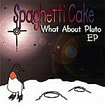Spaghetti Cake What About Pluto - Ep