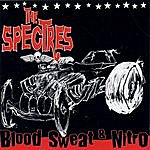 The Spectres Blood Sweat & Nitro