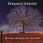 Strange Heroes Between The Musk And The Moon