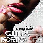 Cultura Profetica La Complicidad - Single