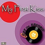 Off The Record My First Kiss