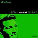 Bob Manning Singles