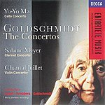Yo-Yo Ma Goldschmidt: Cello Concerto/Clarinet Concerto/Violin Concerto