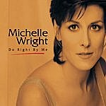 Michelle Wright Do Right By Me