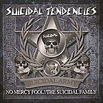 Suicidal Tendencies No Mercy Fool! / The Suicidal Family