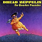 Dread Zeppelin No Quarter Pounder