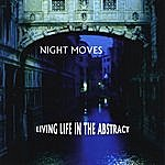 Night Moves Living Life In The Abstract
