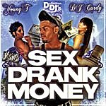 Young T Sex, Drank, Money