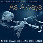Gunnar Mossblad The Dave Liebman Big Band: Live As Always