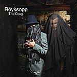 Röyksopp The Drug (Single)
