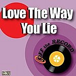 Off The Record Love The Way You Lie