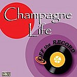 Off The Record Champagne Life