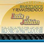 Luis Y Julian Grandes Éxitos Remezclados Y Remasterizados