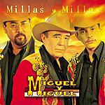 Miguel Y Miguel Millas Y Millas