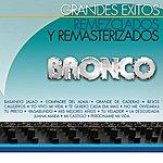 Bronco Grandes Éxitos Remezclados Y Masterizados