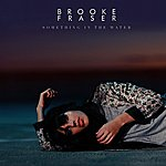 Brooke Fraser Something In The Water - Single