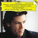 Thomas Hampson Mahler: Lieder Eines Fahrenden Gesellen; Kindertotenlieder; Rückert-Lieder