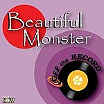 Off The Record Beautiful Monster