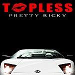 Pretty Ricky Topless