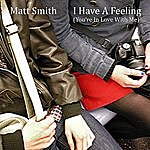 Matt Smith I Have A Feeling (You're In Love With Me)