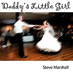 Steve Marshall Daddy's Little Girl - Single