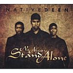 Native Deen Not Afraid To Stand Alone