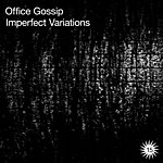 Office Gossip Imperfect Variations