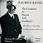 Maurice Ravel Ravel: The Composer As Pianist And Conductor (1913-1930)