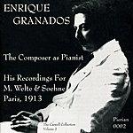 Enrique Granados Granados: The Composer As Pianist (1913)