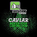 Caviar Never Stop Loving You - Ep