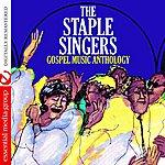 The Staple Singers Gospel Music Anthology: The Staple Singers (Digitally Remastered)
