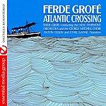 Ferde Grofe Atlantic Crossing (Digitally Remastered)