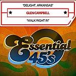 Glen Campbell Delight, Arkansas / Walk Right In [Digital 45] - Single