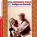 Lawrence Welk Polkas On Parade (Digitally Remastered)