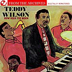 Teddy Wilson How High The Moon - From The Archives (Digitally Remastered)