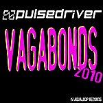 Pulsedriver Vagabonds 2010