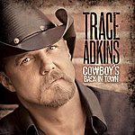Trace Adkins Cowboy's Back In Town (Deluxe Edition)